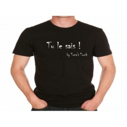 "Tee shirt Homme ""Tu le sais ! ""by Toma's Touch (1194)"
