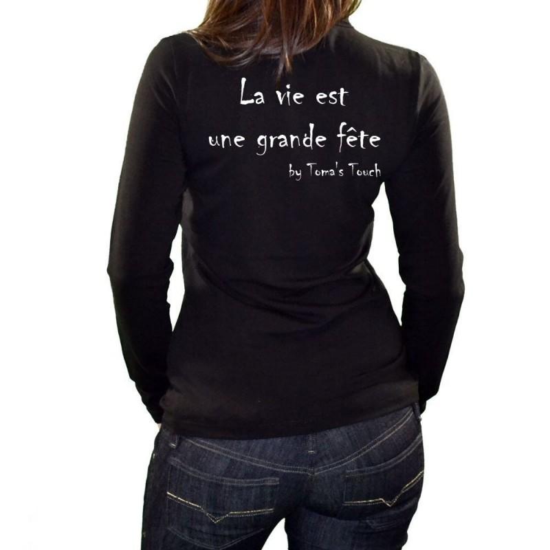"""Tee shirt femme manche longue """" La vie est une grande fête"""" """"by Toma's Touch  (1219)"""